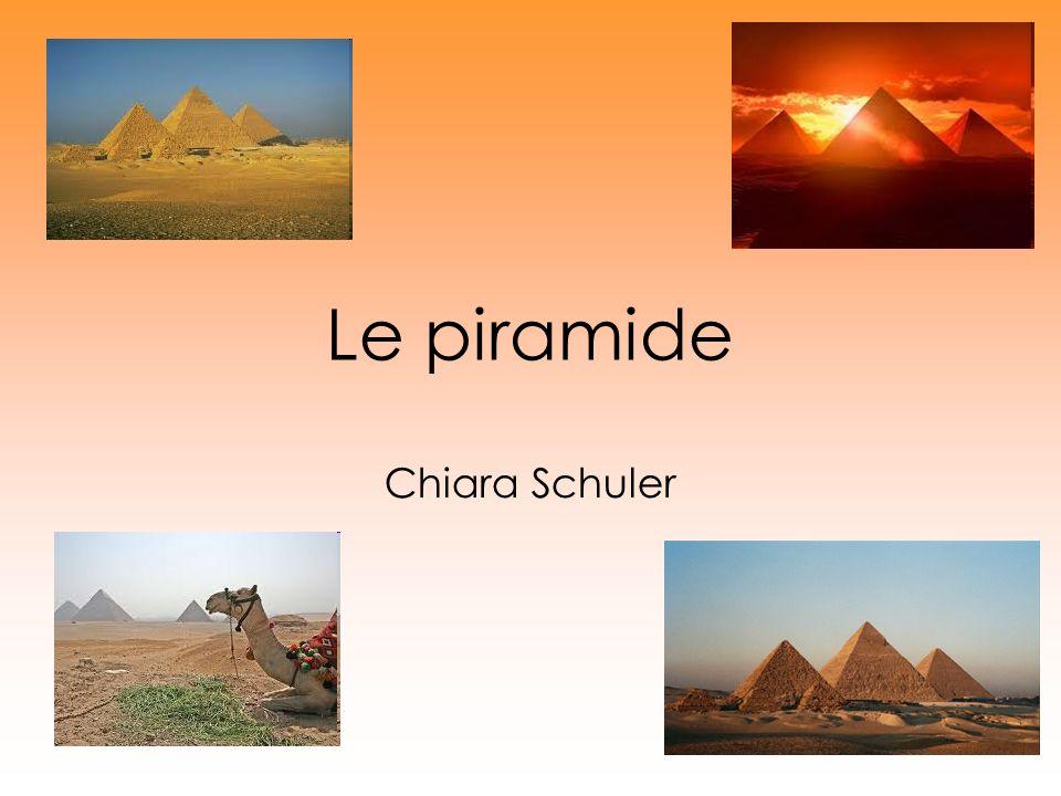 I temi Le piramidi Dove si trovano Forma, Grandezza ecc Quando sono state costruite.