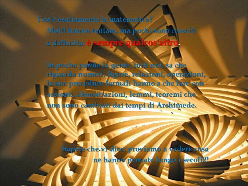 (fisico-matematico contemporaneo) Se la religione è definita come un sistema di idee che contiene enunciati indimostrabili, allora Gödel ci ha insegnato che la matematica è una religione.