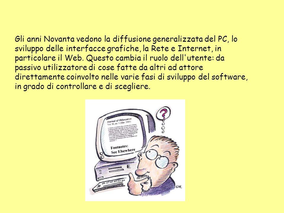 Gli anni Novanta vedono la diffusione generalizzata del PC, lo sviluppo delle interfacce grafiche, la Rete e Internet, in particolare il Web.