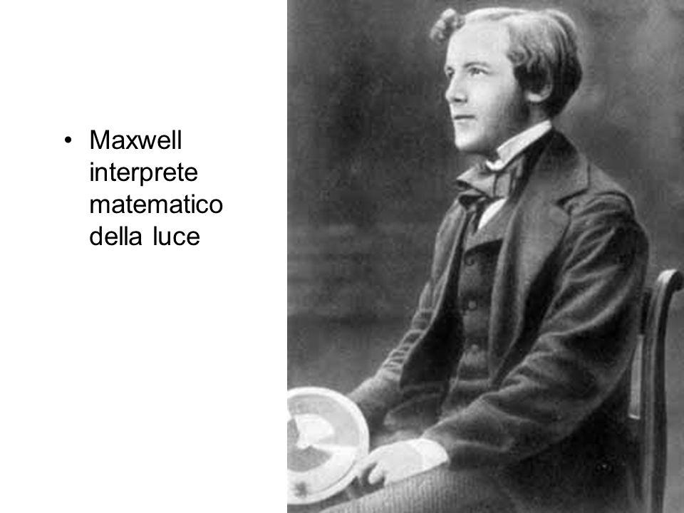 Maxwell interprete matematico della luce