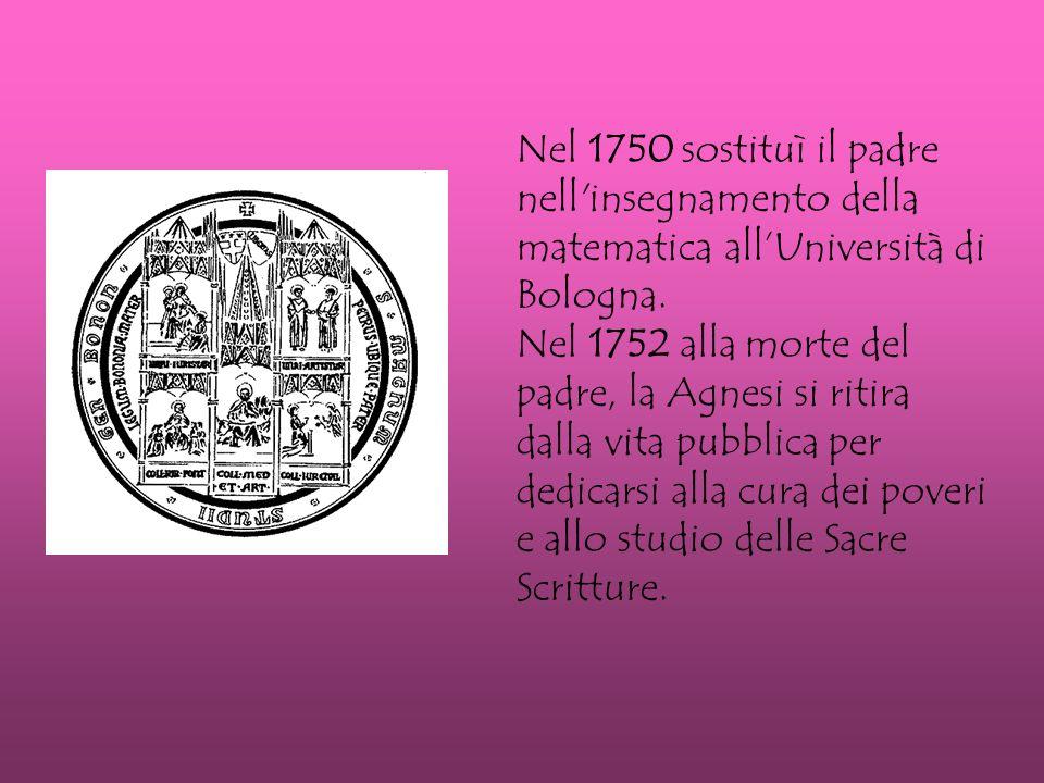 Nel 1750 sostituì il padre nell insegnamento della matematica allUniversità di Bologna.
