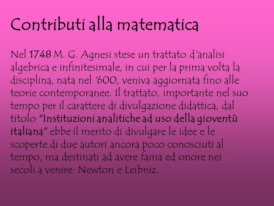 Contributi alla matematica Nel 1748 M.G.
