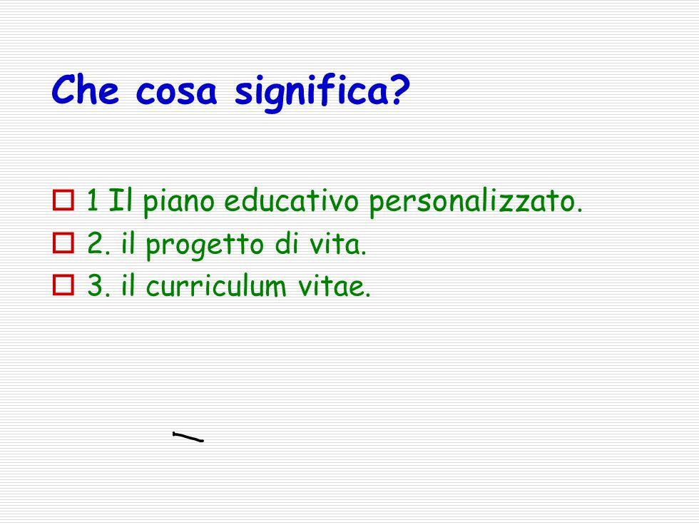 Che cosa significa.1 Il piano educativo personalizzato.