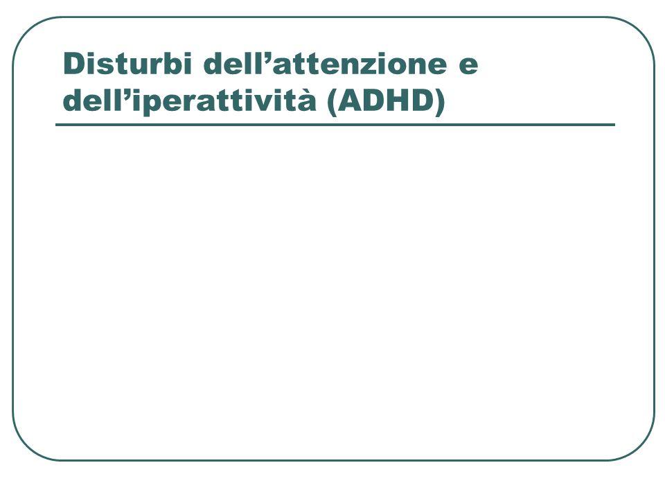 Disturbi dellattenzione e delliperattività (ADHD)