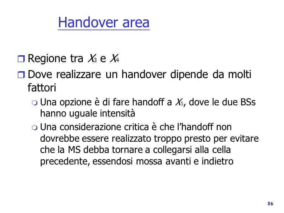 36 Handover area r Regione tra X 3 e X 4 r Dove realizzare un handover dipende da molti fattori m Una opzione è di fare handoff a X 5, dove le due BSs