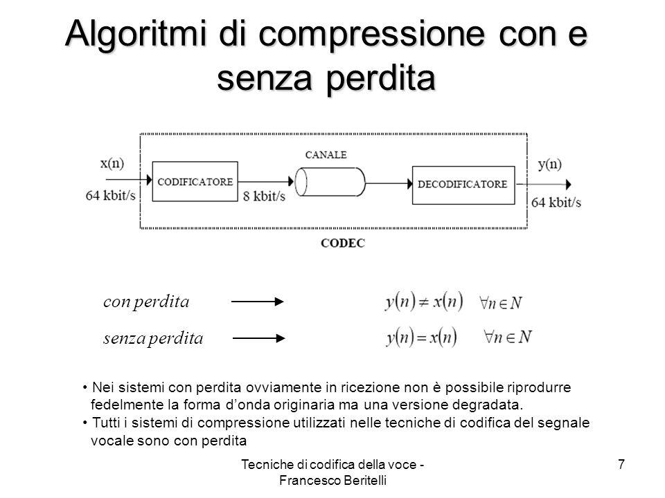 Tecniche di codifica della voce - Francesco Beritelli 17 Quantizzazione uniforme/non uniforme