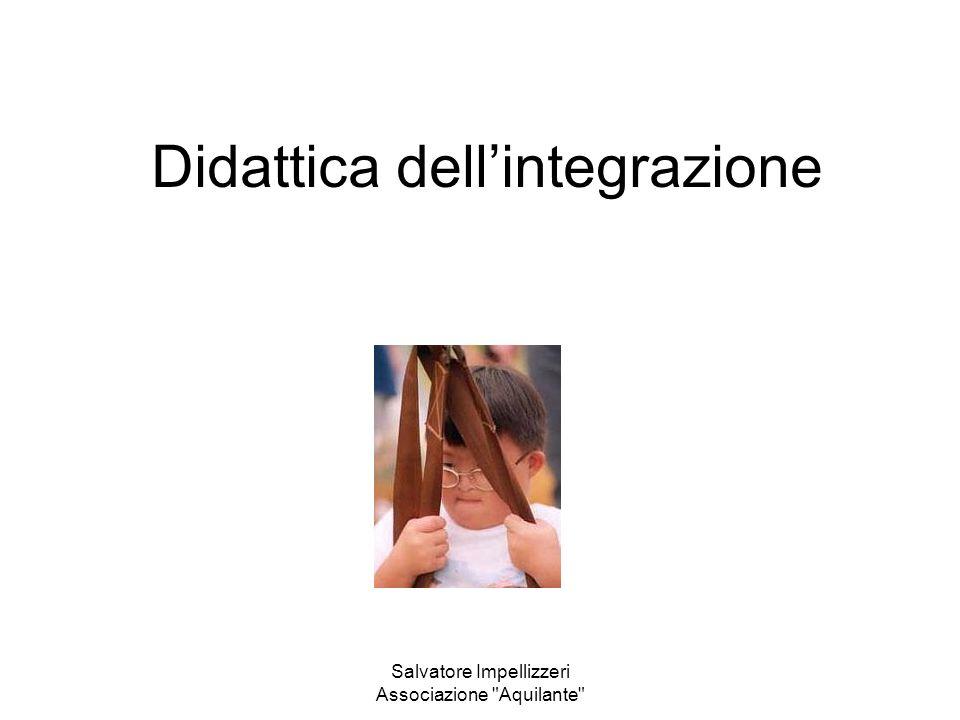 Didattica dellintegrazione Salvatore Impellizzeri Associazione