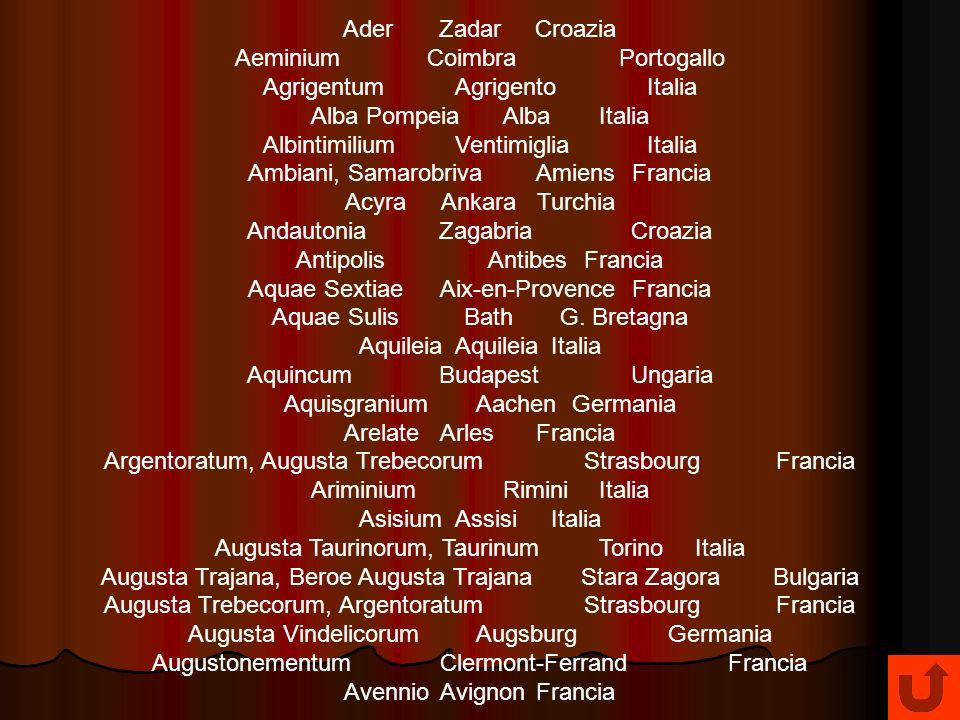 Ader Zadar Croazia Aeminium Coimbra Portogallo Agrigentum Agrigento Italia Alba Pompeia Alba Italia Albintimilium Ventimiglia Italia Ambiani, Samarobr
