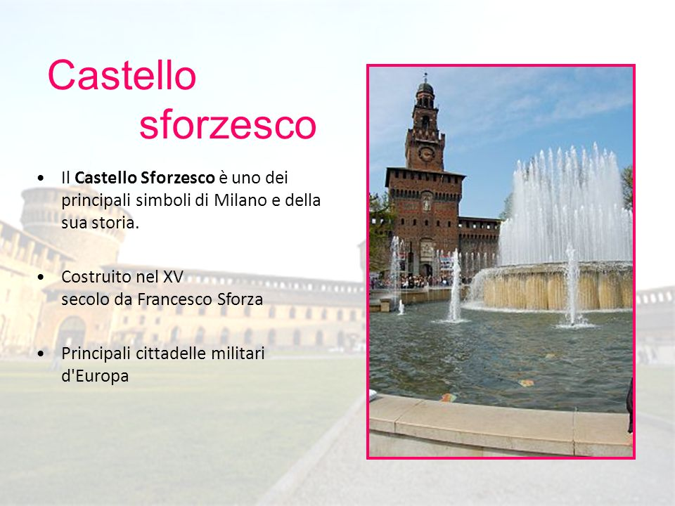 Il Castello Sforzesco è uno dei principali simboli di Milano e della sua storia. Costruito nel XV secolo da Francesco Sforza Principali cittadelle mil