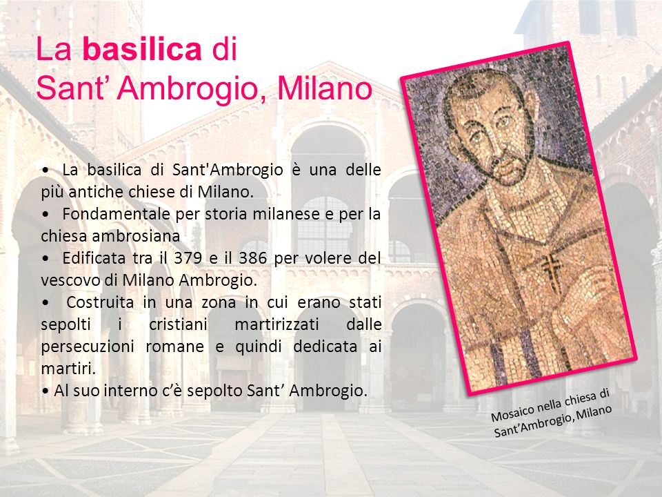 La basilica di Sant'Ambrogio è una delle più antiche chiese di Milano. Fondamentale per storia milanese e per la chiesa ambrosiana Edificata tra il 37