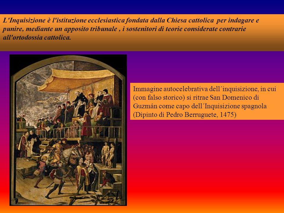 L Inquisizione è l istituzione ecclesiastica fondata dalla Chiesa cattolica per indagare e punire, mediante un apposito tribunale, i sostenitori di teorie considerate contrarie all ortodossia cattolica.