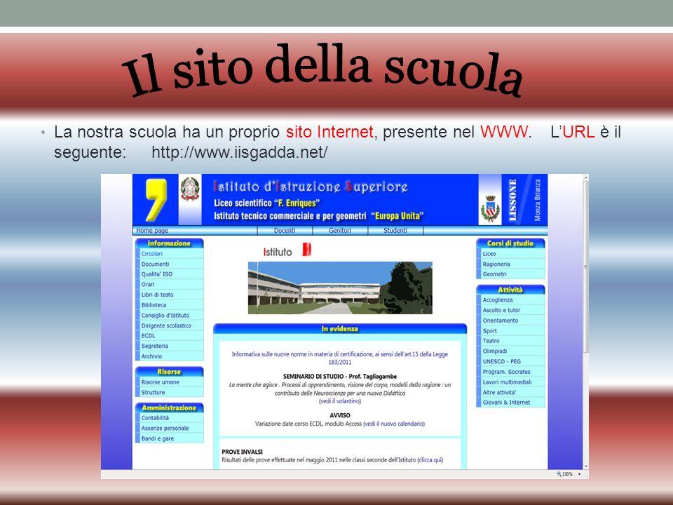 La nostra scuola ha un proprio sito Internet, presente nel WWW.