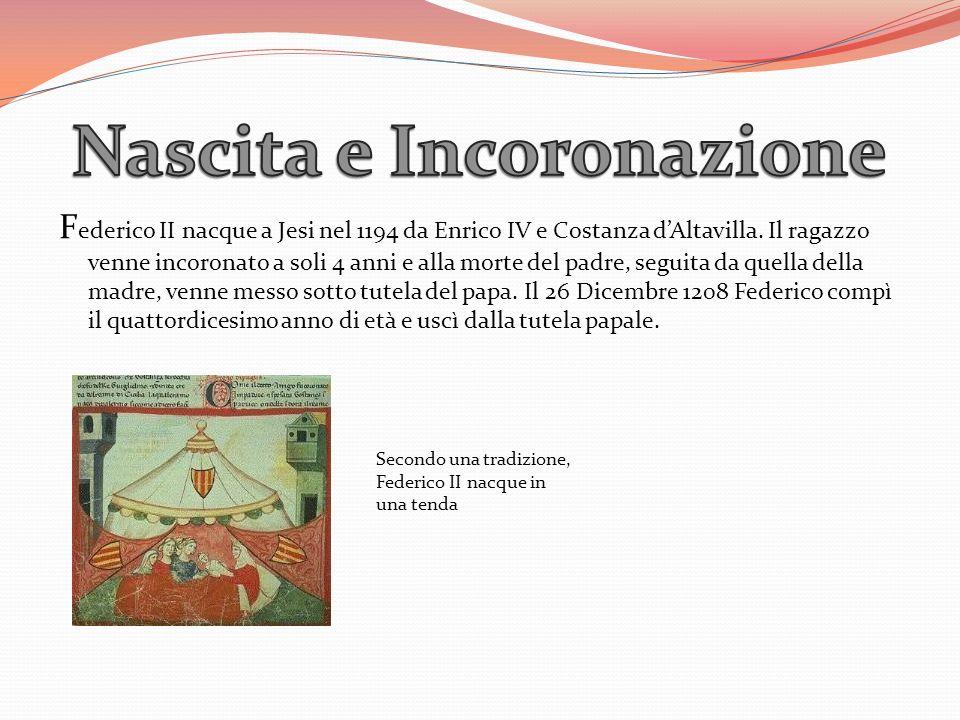 F ederico II nacque a Jesi nel 1194 da Enrico IV e Costanza dAltavilla. Il ragazzo venne incoronato a soli 4 anni e alla morte del padre, seguita da q