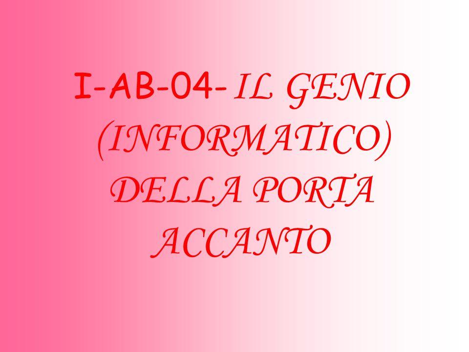 I-AB-04- IL GENIO (INFORMATICO) DELLA PORTA ACCANTO