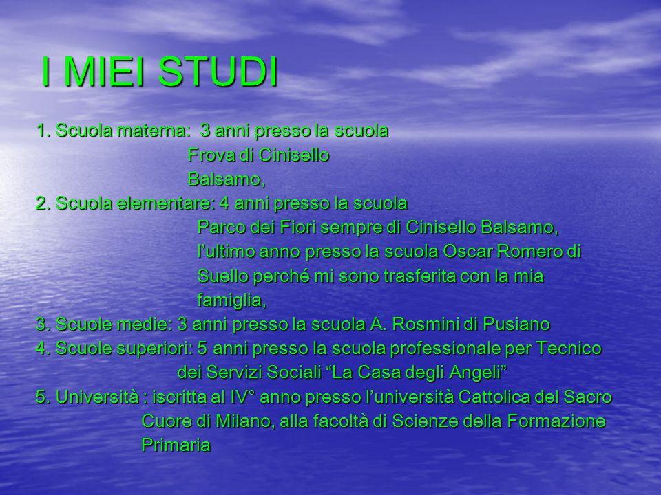 I MIEI STUDI 1.