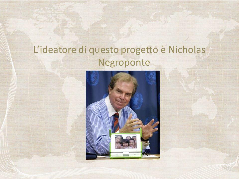 Lideatore di questo progetto è Nicholas Negroponte