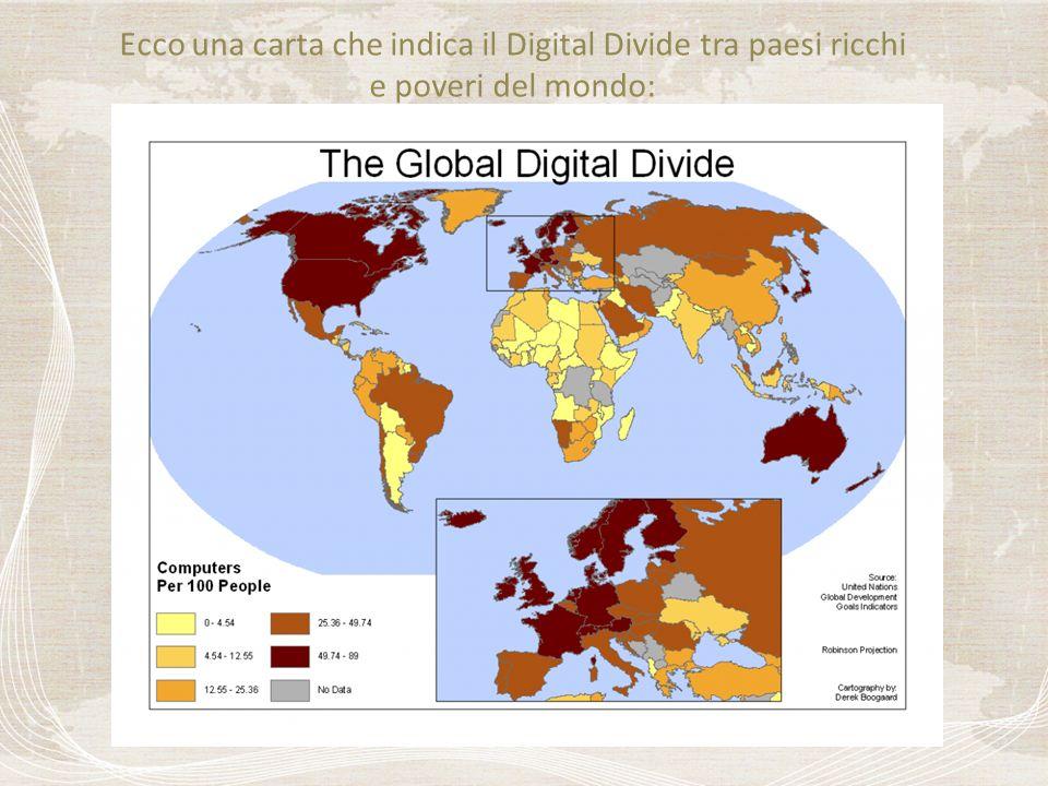 Ecco una carta che indica il Digital Divide tra paesi ricchi e poveri del mondo: