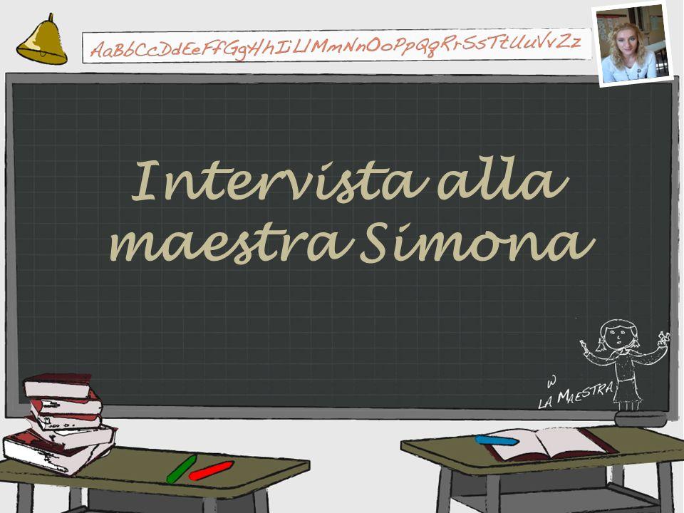 Intervista alla maestra Simona