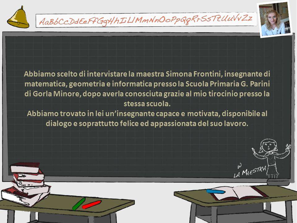 Abbiamo scelto di intervistare la maestra Simona Frontini, insegnante di matematica, geometria e informatica presso la Scuola Primaria G. Parini di Go
