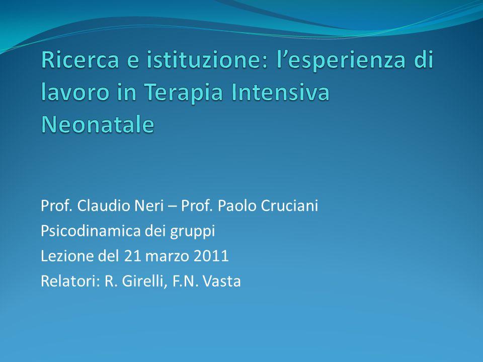 Prof. Claudio Neri – Prof. Paolo Cruciani Psicodinamica dei gruppi Lezione del 21 marzo 2011 Relatori: R. Girelli, F.N. Vasta