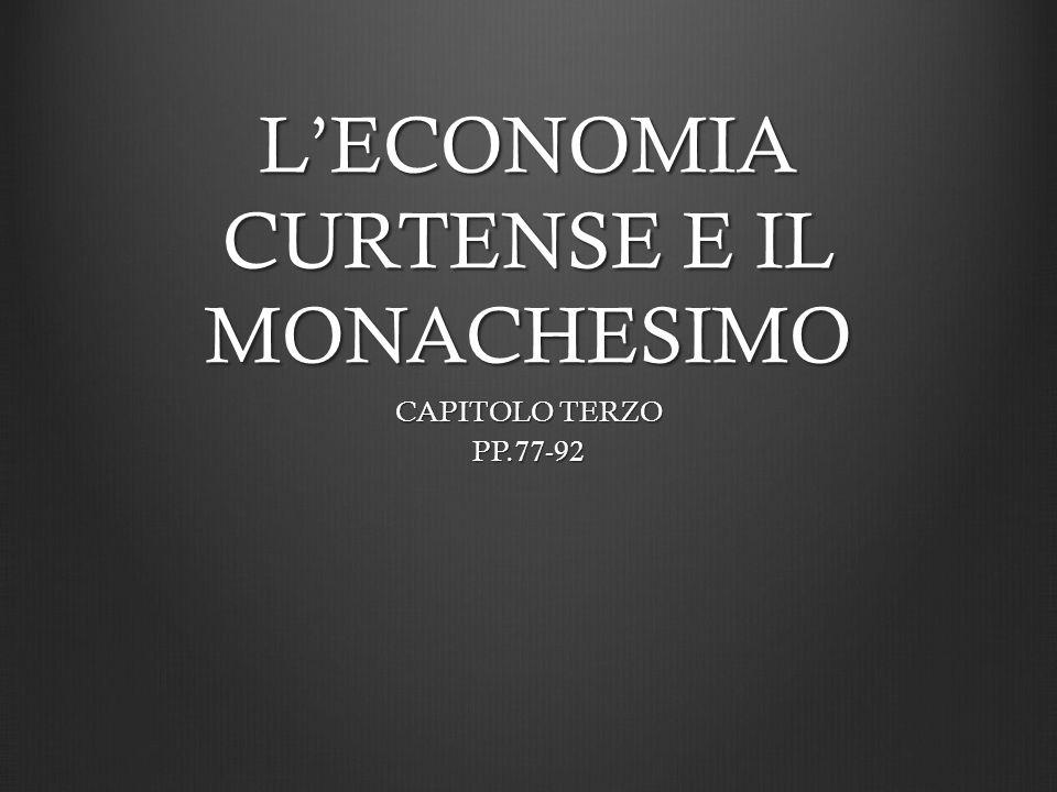 LECONOMIA CURTENSE E IL MONACHESIMO CAPITOLO TERZO PP.77-92