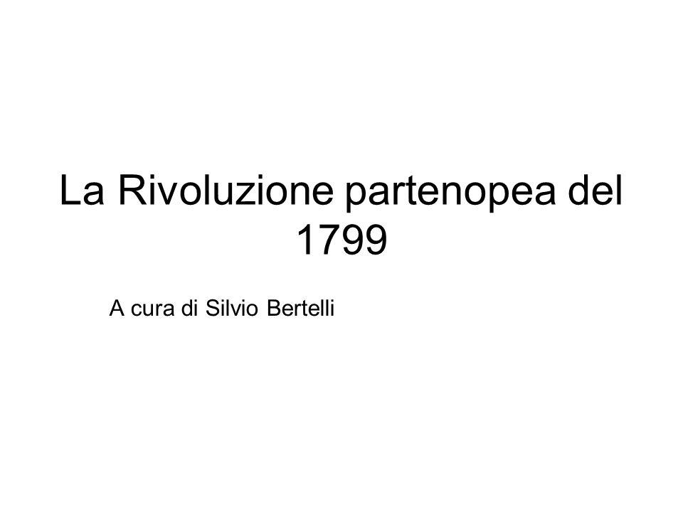 La Rivoluzione partenopea del 1799 A cura di Silvio Bertelli