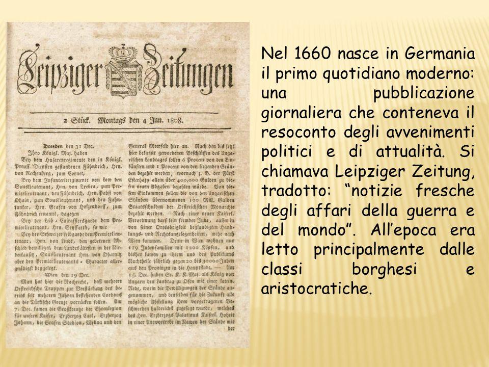 Nel 1660 nasce in Germania il primo quotidiano moderno: una pubblicazione giornaliera che conteneva il resoconto degli avvenimenti politici e di attua