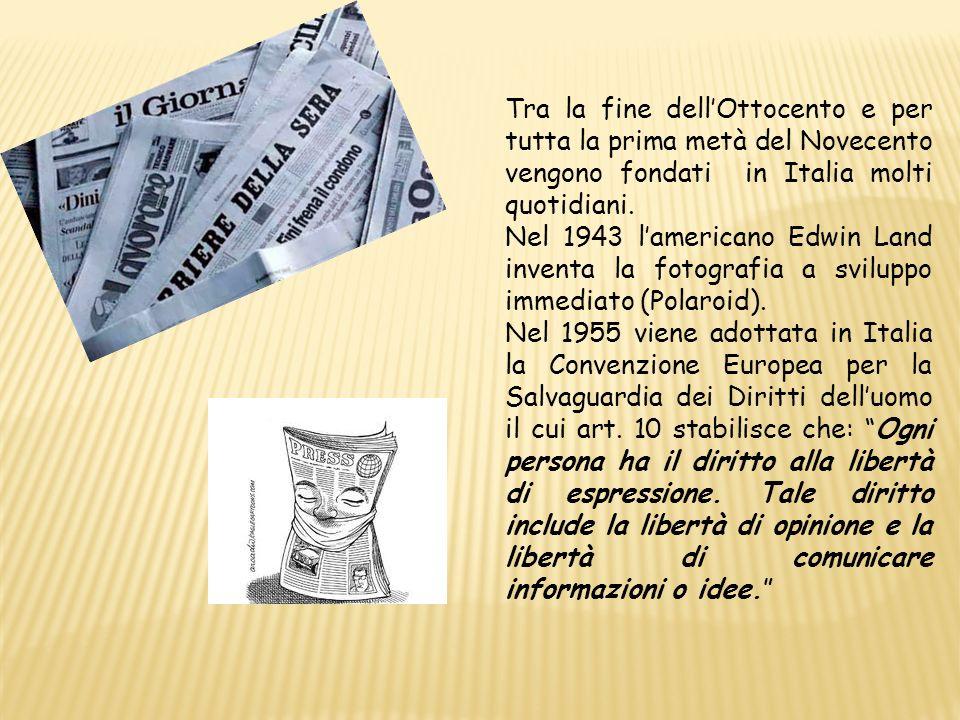 Tra la fine dellOttocento e per tutta la prima metà del Novecento vengono fondati in Italia molti quotidiani. Nel 1943 lamericano Edwin Land inventa l