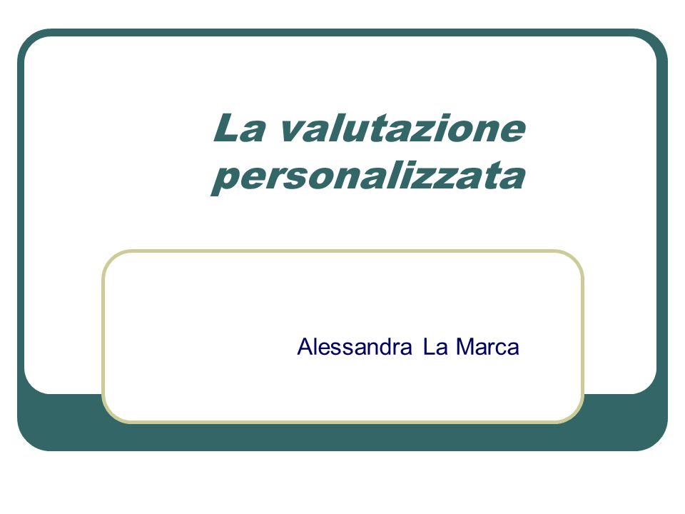 La valutazione personalizzata Alessandra La Marca
