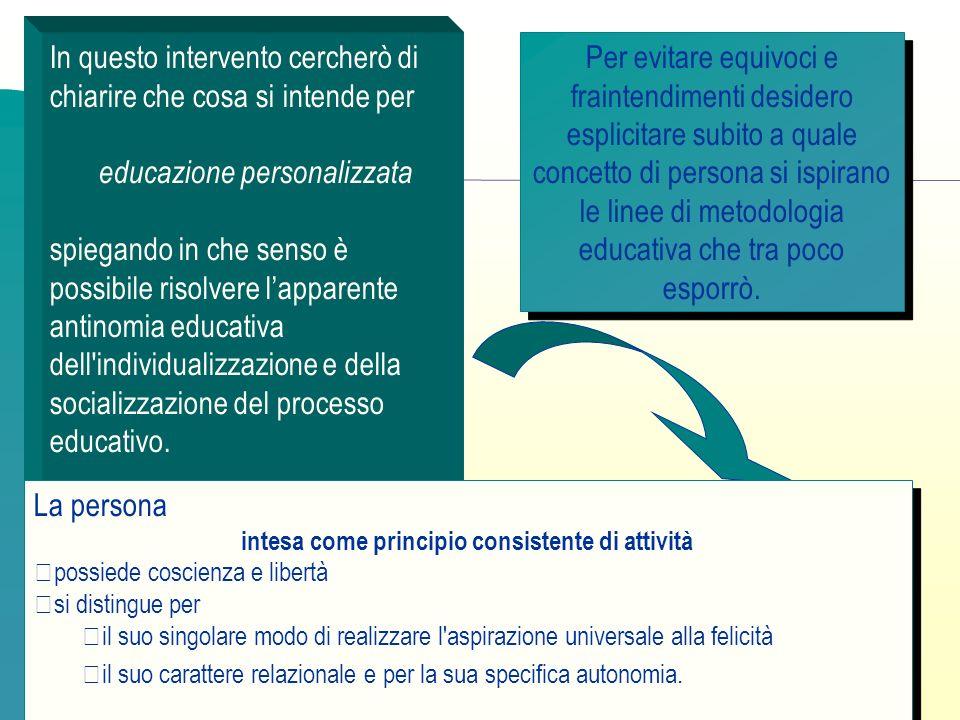 Gli interventi educativi, per essere efficaci devono fare riferimento a tutta la persona.