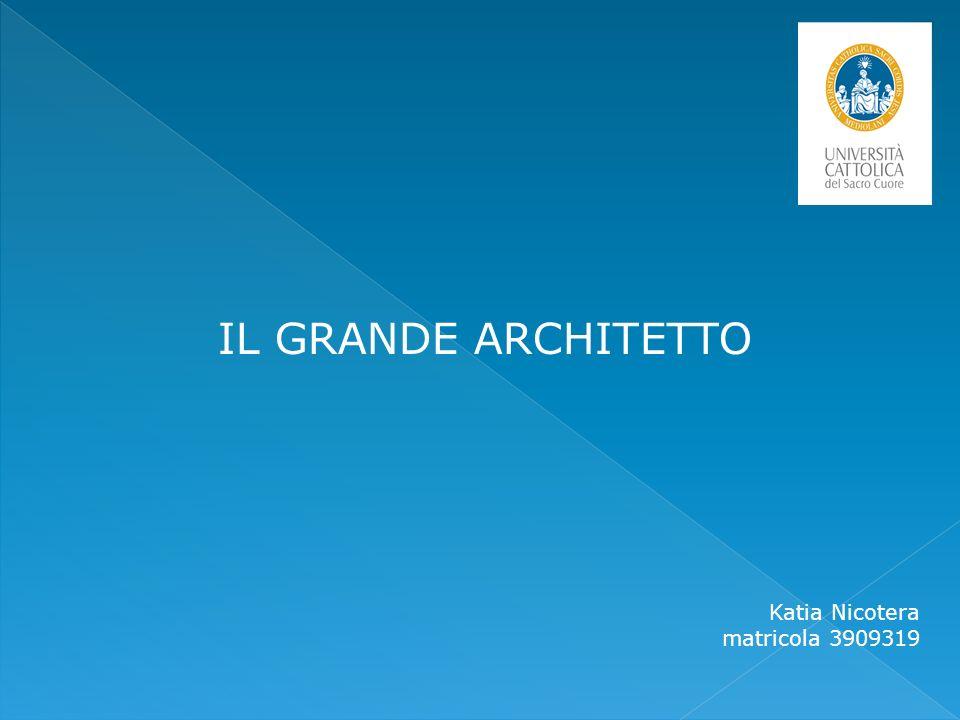 Katia Nicotera matricola 3909319 IL GRANDE ARCHITETTO