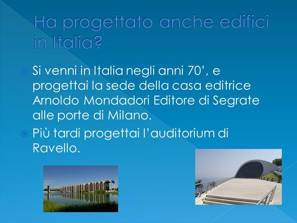 Si venni in Italia negli anni 70, e progettai la sede della casa editrice Arnoldo Mondadori Editore di Segrate alle porte di Milano. Più tardi progett