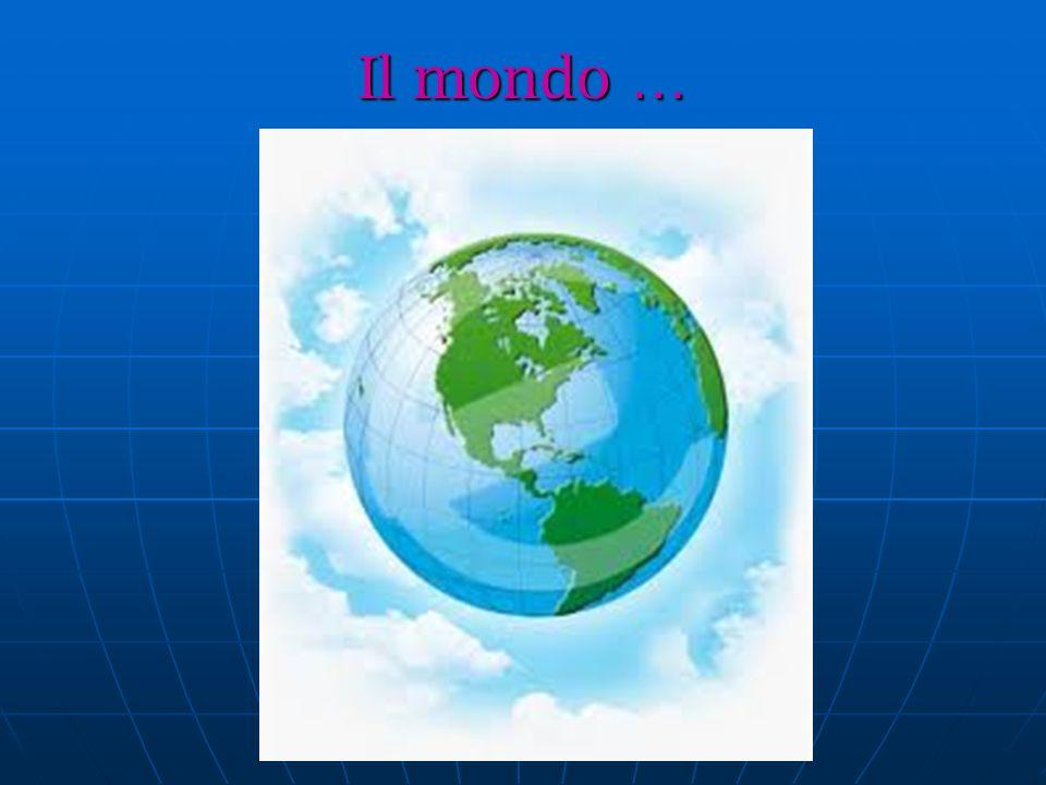 Il mondo …