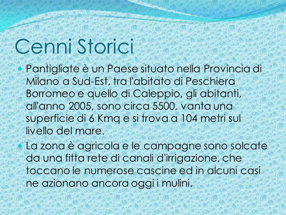 Cenni Storici Pantigliate è un Paese situato nella Provincia di Milano a Sud-Est, tra l'abitato di Peschiera Borromeo e quello di Caleppio, gli abitan