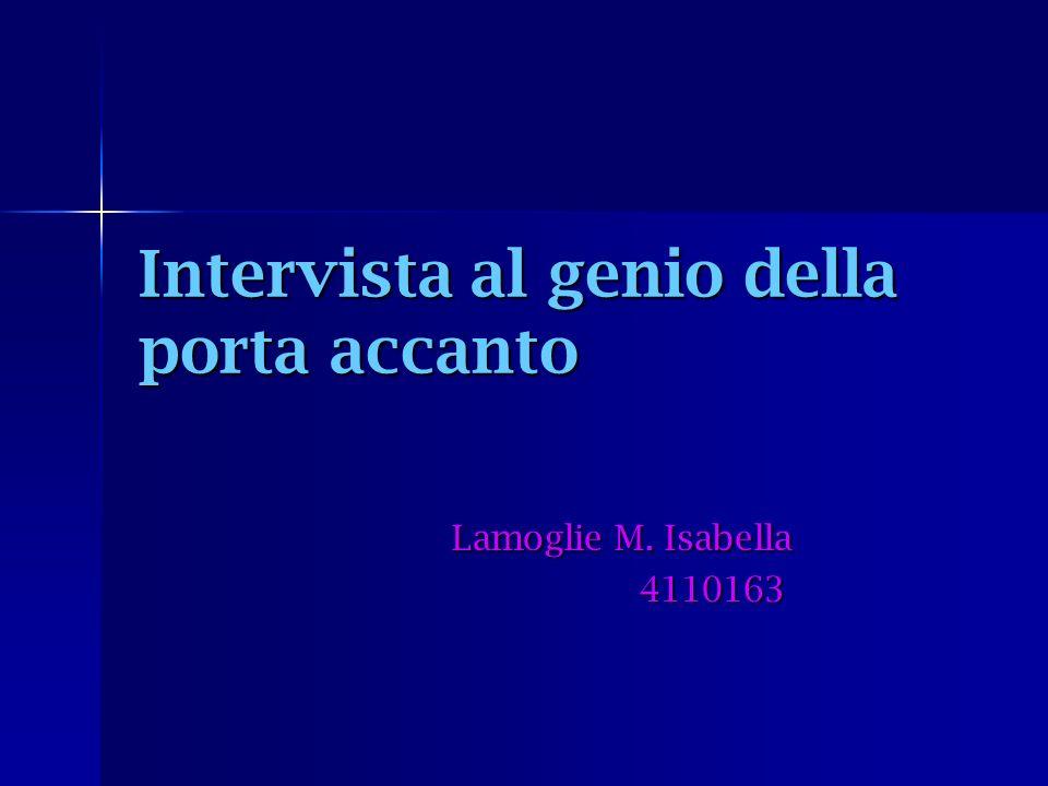 Intervista al genio della porta accanto Lamoglie M. Isabella Lamoglie M. Isabella 4110163 4110163
