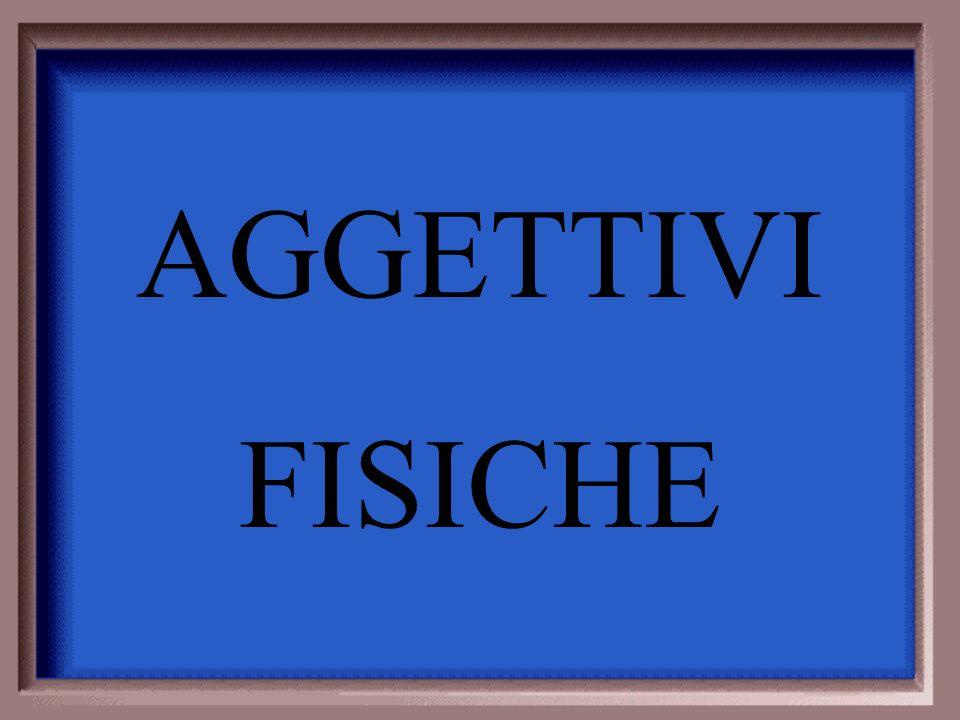 AGGETTIVI FISICHE