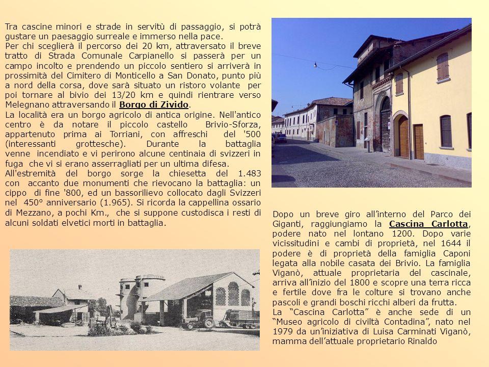 Dopo un breve giro allinterno del Parco dei Giganti, raggiungiamo la Cascina Carlotta, podere nato nel lontano 1200. Dopo varie vicissitudini e cambi