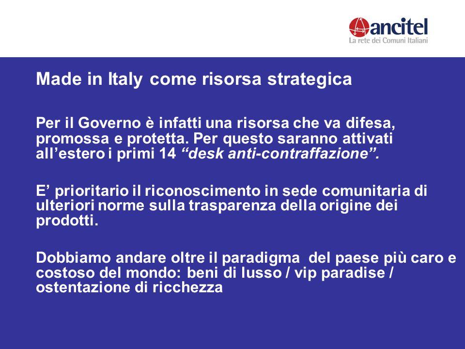 Made in Italy come risorsa strategica Per il Governo è infatti una risorsa che va difesa, promossa e protetta.