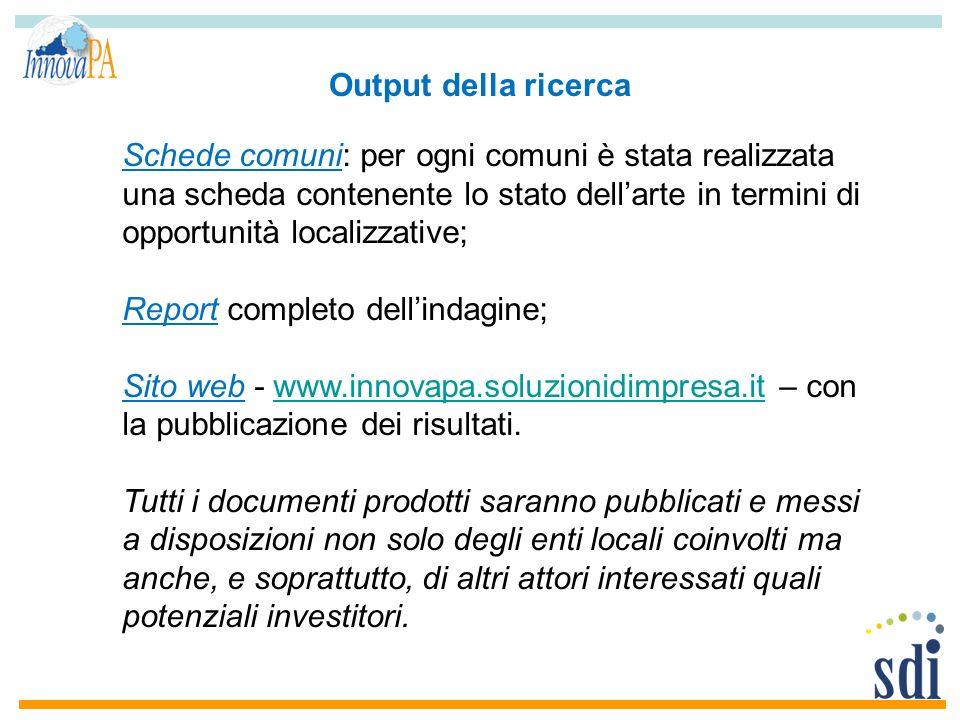 Schede comuni: per ogni comuni è stata realizzata una scheda contenente lo stato dellarte in termini di opportunità localizzative; Report completo del