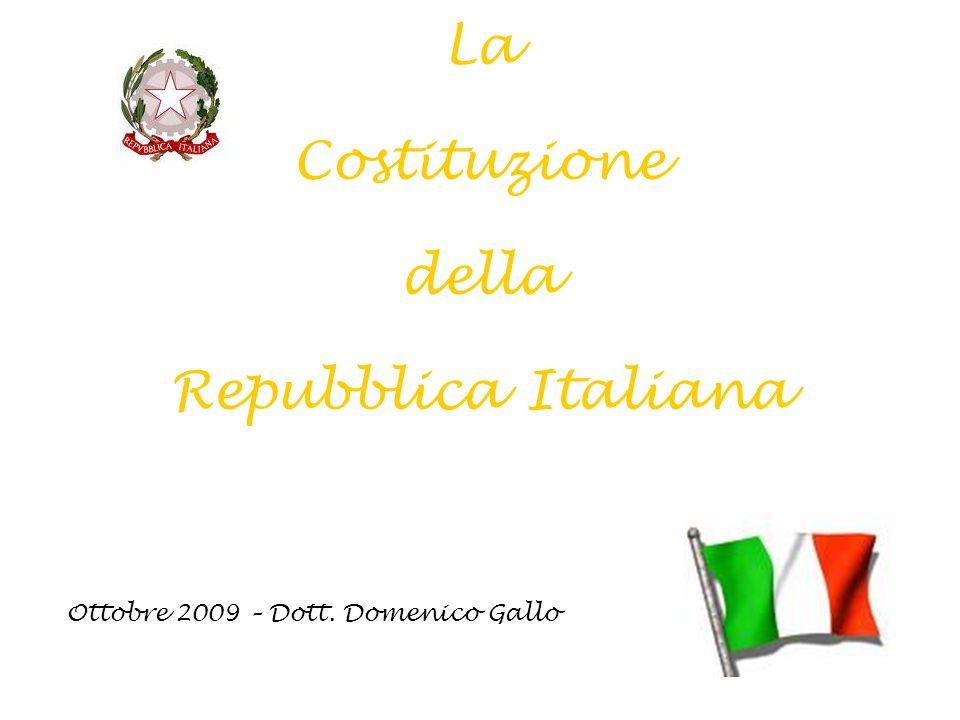 La Costituzione della Repubblica Italiana Ottobre 2009 – Dott. Domenico Gallo
