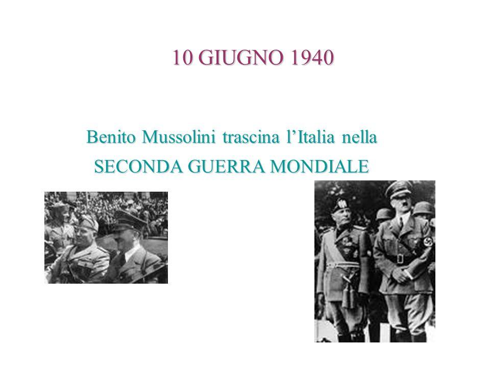 Benito Mussolini trascina lItalia nella SECONDA GUERRA MONDIALE 10 GIUGNO 1940