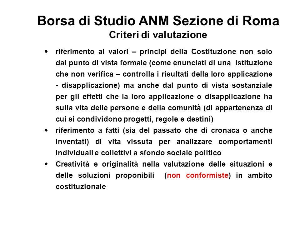 Borsa di Studio ANM Sezione di Roma Criteri di valutazione riferimento ai valori – principi della Costituzione non solo dal punto di vista formale (co