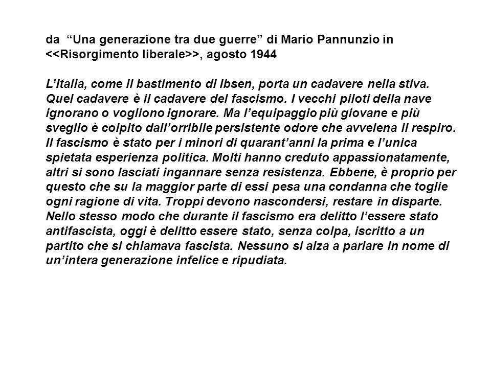 da Una generazione tra due guerre di Mario Pannunzio in >, agosto 1944 LItalia, come il bastimento di Ibsen, porta un cadavere nella stiva.