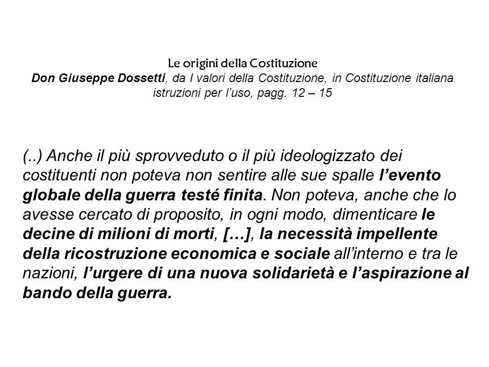 Le origini della Costituzione Don Giuseppe Dossetti, da I valori della Costituzione, in Costituzione italiana istruzioni per luso, pagg.