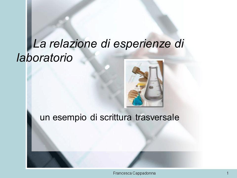 Francesca Cappadonna1 La relazione di esperienze di laboratorio un esempio di scrittura trasversale