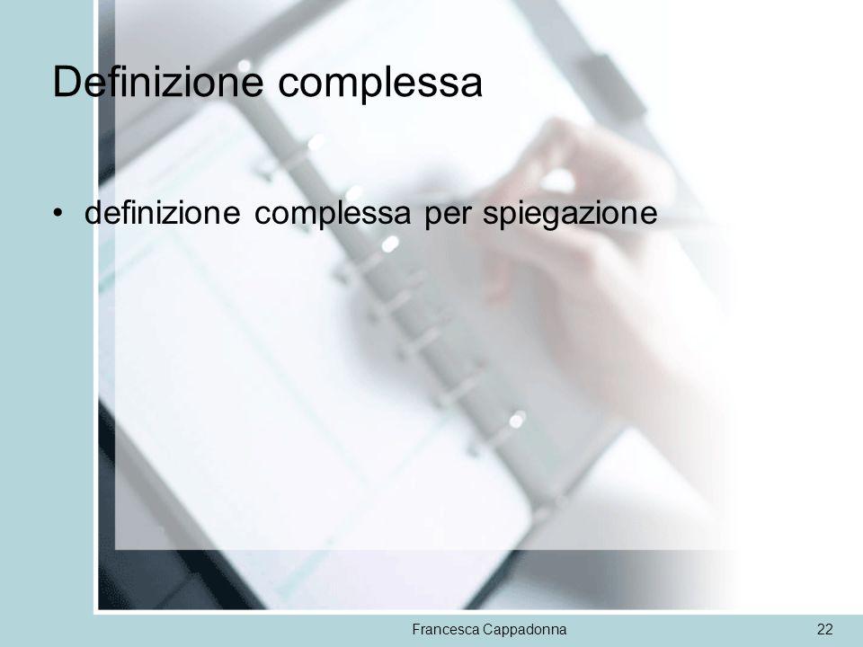 Francesca Cappadonna22 Definizione complessa definizione complessa per spiegazione