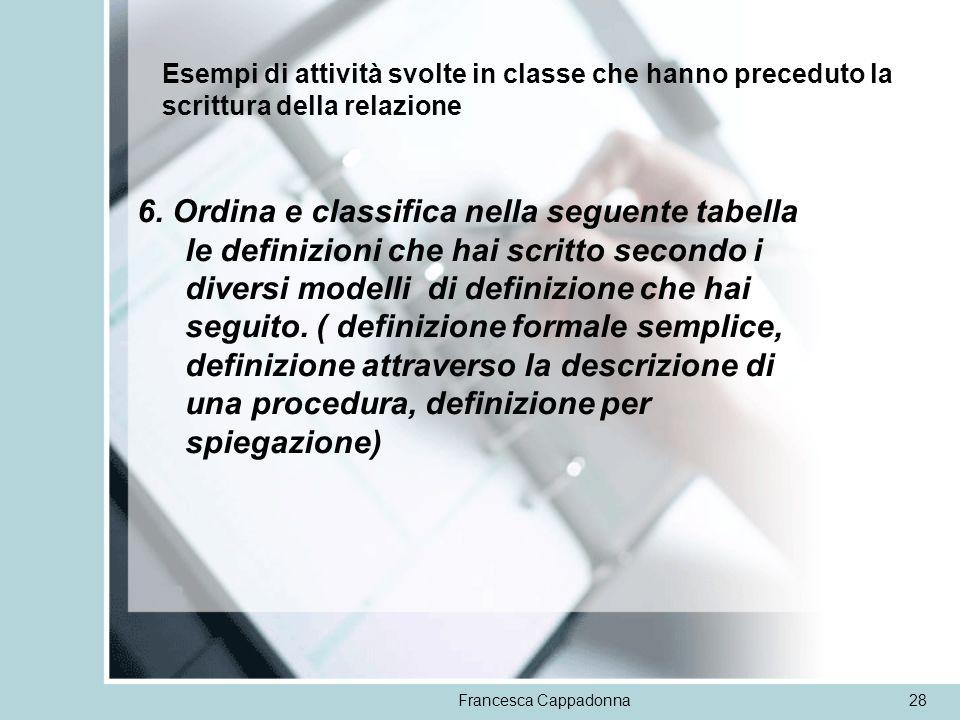 Francesca Cappadonna28 6. Ordina e classifica nella seguente tabella le definizioni che hai scritto secondo i diversi modelli di definizione che hai s