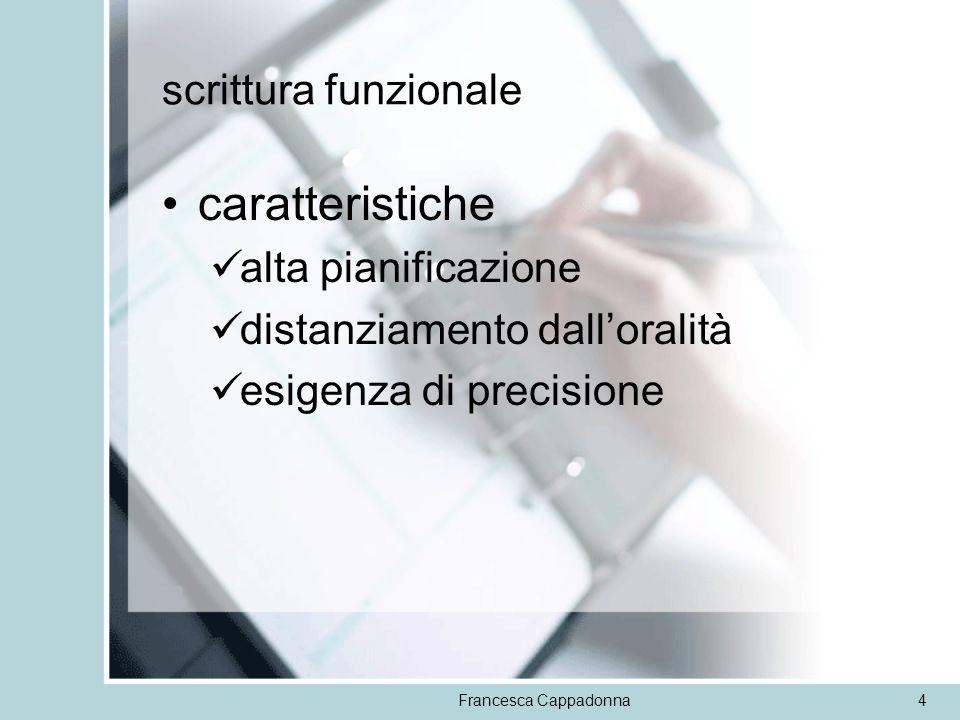 Francesca Cappadonna15 Definizione semplice –definizione formale –definizione semiformale –definizione non formale