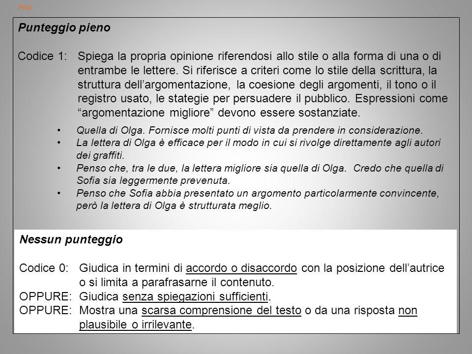 PISA Punteggio pieno Codice 1:Spiega la propria opinione riferendosi allo stile o alla forma di una o di entrambe le lettere.