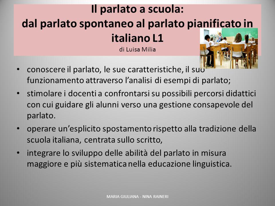 Il parlato a scuola: dal parlato spontaneo al parlato pianificato in italiano L1 di Luisa Milia conoscere il parlato, le sue caratteristiche, il suo f
